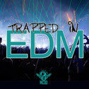 Trapped In EDM
