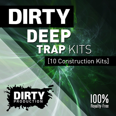 Dirty: Deep Trap Kits