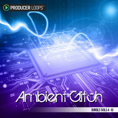 Ambient Glitch Bundle (Vols 4-6)