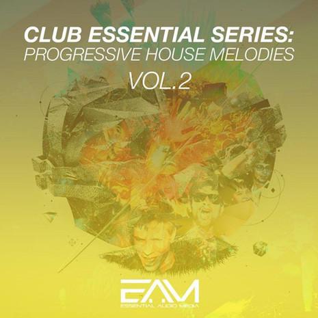 Club Essential Series: Progressive House Melodies Vol 2