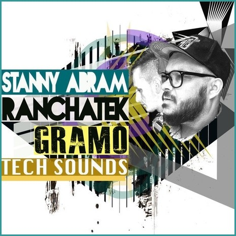 Stanny Abram & Ranchatek: Gramo Tech Sounds
