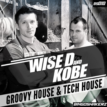 Wise D & Kobe: Groovy House & Tech House
