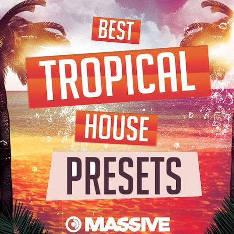 Best Tropical House Presets