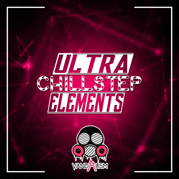 Ultra Chillstep Elements