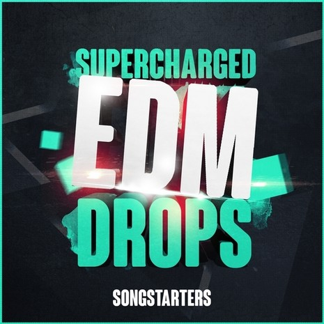 Supercharged EDM Drops Songstarters