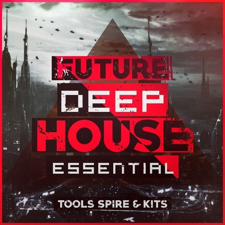 Future Deep House Essential Tools Spire & Kits