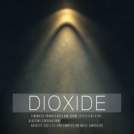 Dioxide: Cinematic Soundscapes & Sound Effects
