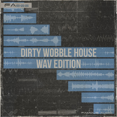Dirty Wobble House: WAV Edition