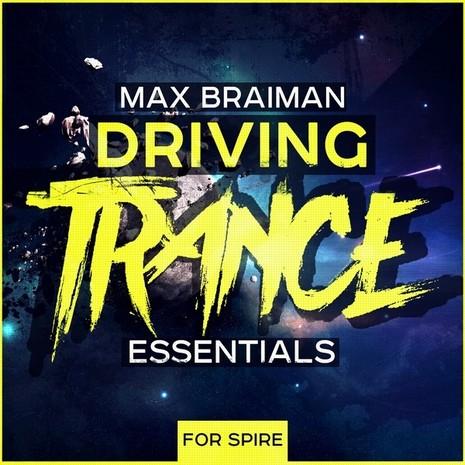 Max Braiman: Driving Trance Essentials For Spire