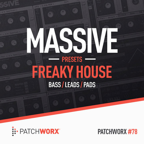 Patchworx 78: Freaky House Massive Presets