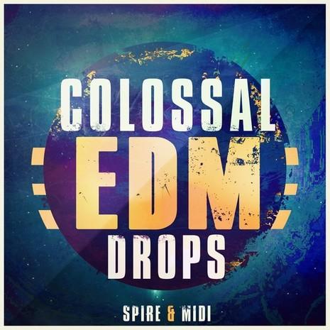 Colossal EDM Drops: Spire & MIDI