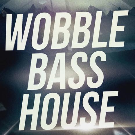 Wobble Bass House For Massive