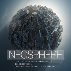 Neosphere: Dark Ambiences & Textured Sound Effects