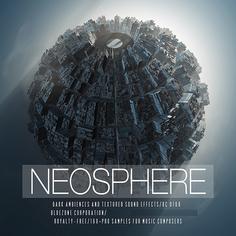 Neosphere: Dark Ambiences & Textured Sound Effects