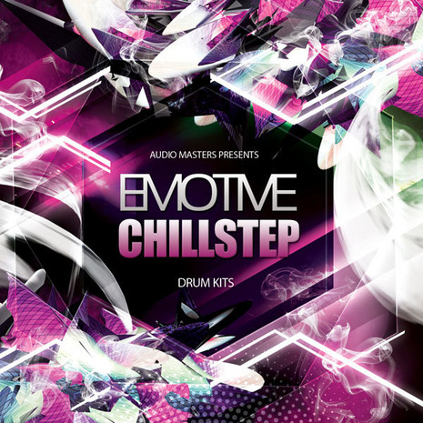 Emotive Chillstep: Drum Kits