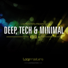 Loopmasters Deep Tech & Minimal House