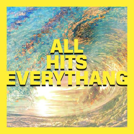All Hits Everythang