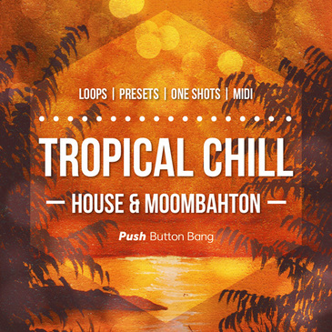 Tropical Chill: House & Moombahton