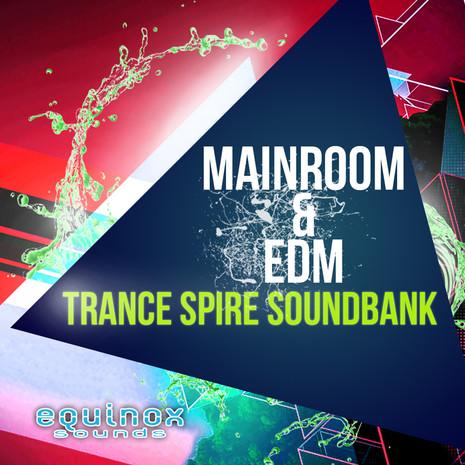 Mainroom & EDM Trance Spire Soundbank