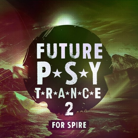 Future Psy Trance 2 For Spire