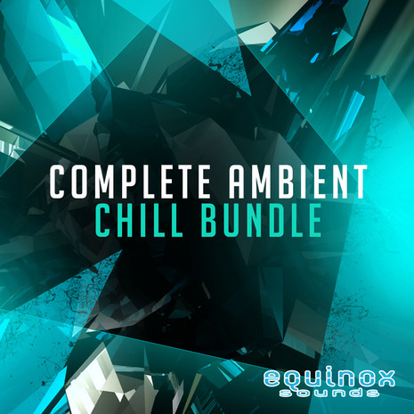 Complete Ambient Chill Bundle