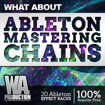 What About: Ableton Mastering Chains