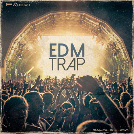 Famous Audio: EDM Trap