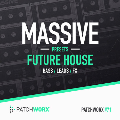 Patchworx 71: Future House Massive Presets