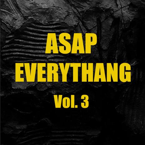 ASAP Everythang Vol 3