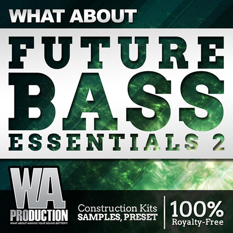 What About: Future Bass Essentials 2