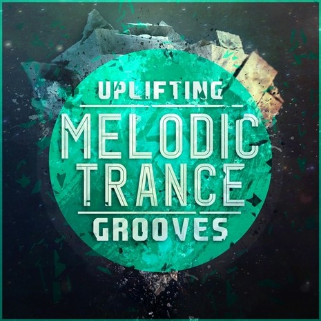 Uplifting Melodic Trance Grooves