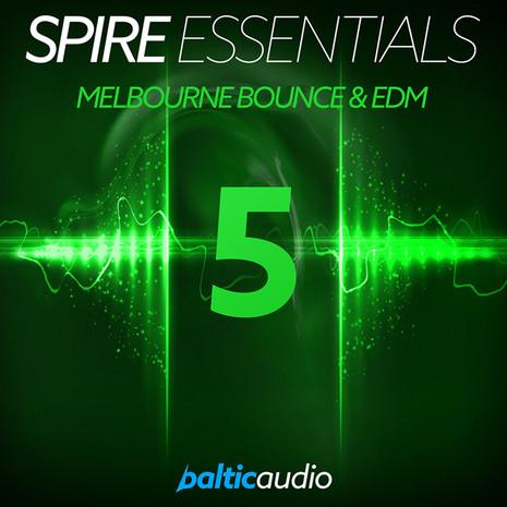 Spire Essentials Vol 5: Melbourne Bounce & EDM