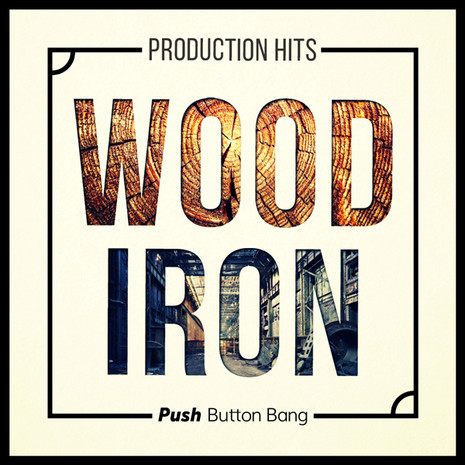 Wood And Iron: Production Hits