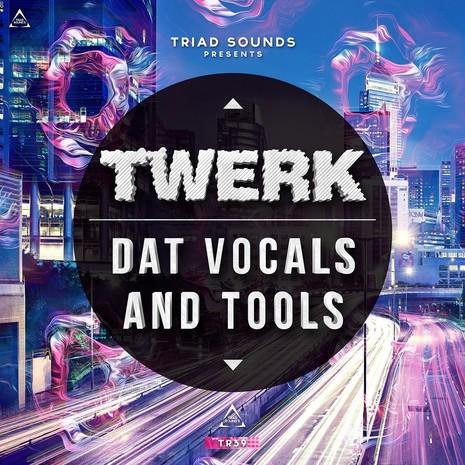 Twerk Dat Vocals & Tools