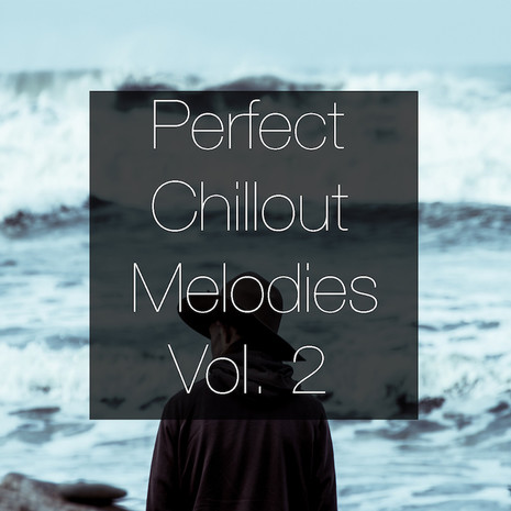 Perfect Chillout Melodies Vol 2
