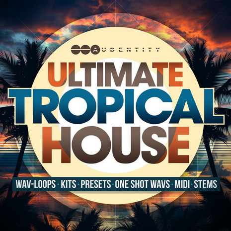 Ultimate Tropical House