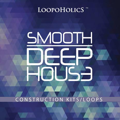 Smooth Deep House: Construction Kits & Loops