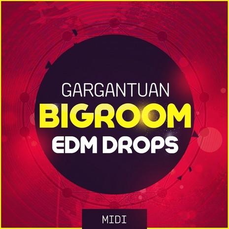 Gargantuan Bigroom EDM Drops MIDI
