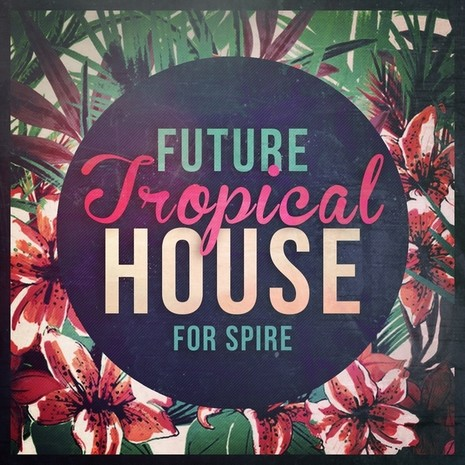 Future Tropical House For Spire