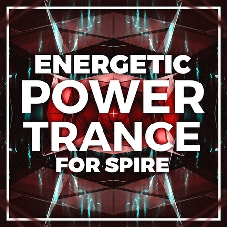 Energetic Power Trance For Spire