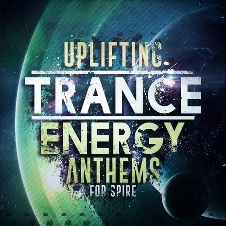 Uplifting Trance Energy Anthems For Spire