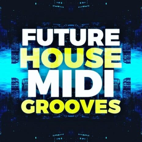 Future House MIDI Grooves