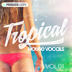 Tropical House Vocals