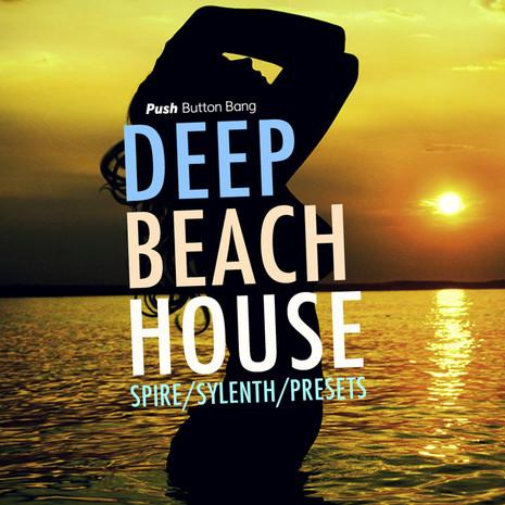 Deep Beach House: Spire & Sylenth Presets