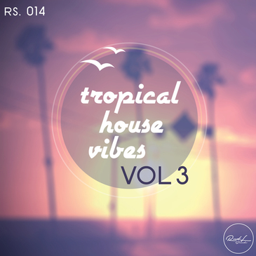 Tropical House Vibes Vol 3