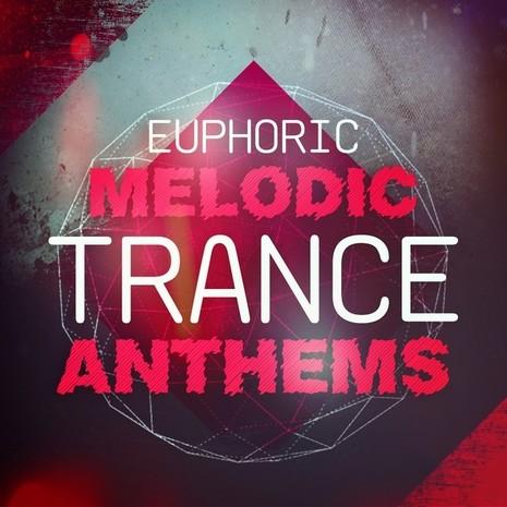 Euphoric Melodic Trance Anthems