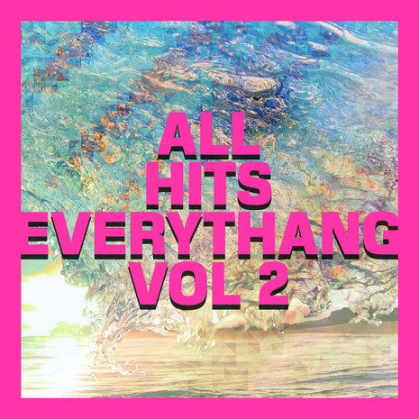 All Hits Everythang Vol 2