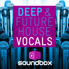 Deep & Future House Vocals