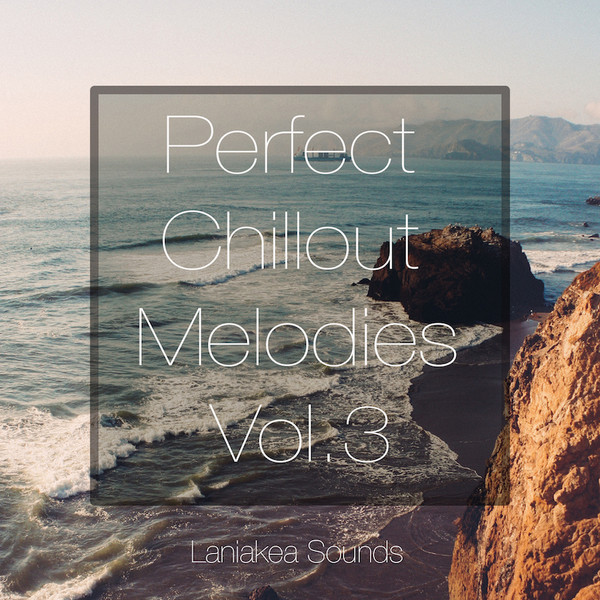 Perfect Chillout Melodies Vol 3