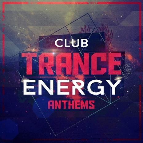 Club Trance Energy Anthems